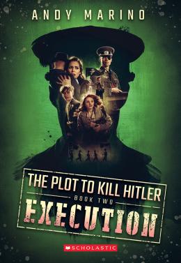 Execution (The Plot to Kill Hitler #2)