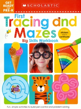 Scholastic Early Learners: Get Ready for Pre-K Big Skills Workbook: First Tracing and Mazes
