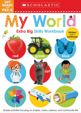 Scholastic Early Learners: Get Ready for Pre-K Extra Big Skills Workbook: My World