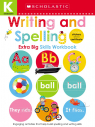 Scholastic Early Learners: Kindergarten Extra Big Skills Workbook: Writing and Spelling