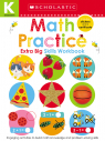 Scholastic Early Learners: Kindergarten Extra Big Skills Workbook: Math Practice