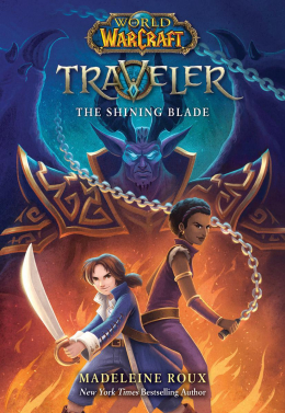 The Shining Blade (World of Warcraft: Traveler, Book 3)