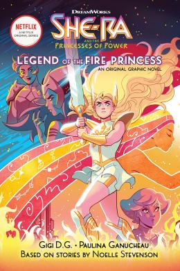 Legend of the Fire Princess (She-Ra Graphic Novel #1)
