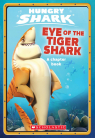 Eye of the Tiger Shark (Hungry Shark Chapter Book #2)