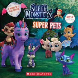 Super Pals / Super Pets (Super Monsters: Flip Book)