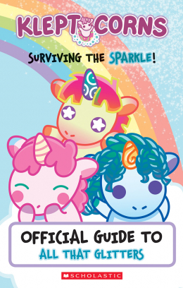Surviving the Sparkle! An Official Guide to All That Glitters (KleptoCorns)