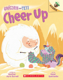 Cheer Up: An Acorn Book (Unicorn and Yeti #4)