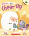 Cheer Up: An Acorn Book (Unicorn and Yeti #4)