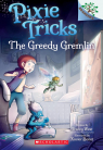The Greedy Gremlin: A Branches Book (Pixie Tricks #2)
