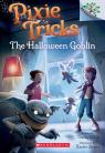 The Halloween Goblin: A Branches Book (Pixie Tricks #4)