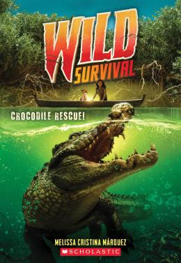 Crocodile Rescue! (Wild Survival #1)
