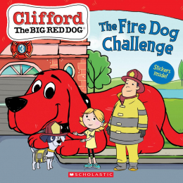 The Fire Dog Challenge (Clifford the Big Red Dog Storybook)