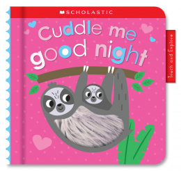 Cuddle Me Good Night: Scholastic Early Learners (Touch and Explore)