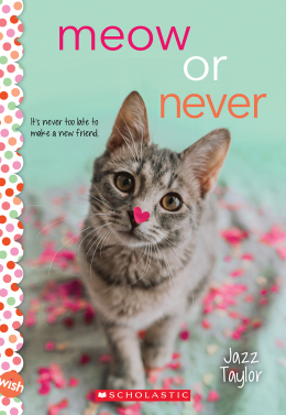 Meow or Never: A Wish Novel