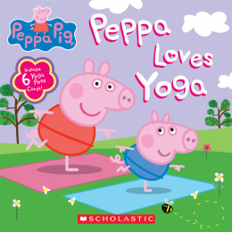 Peppa Loves Yoga (Peppa Pig)
