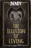 Bendy: The Illusion of Living