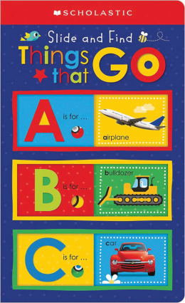 ABC Things That Go: Scholastic Early Learners (Slide and Find)