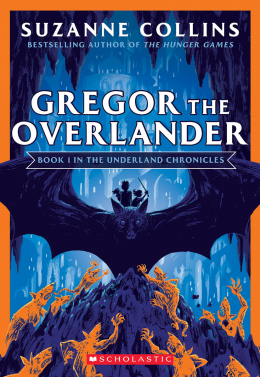 Gregor the Overlander (The Underland Chronicles #1: New Edition)