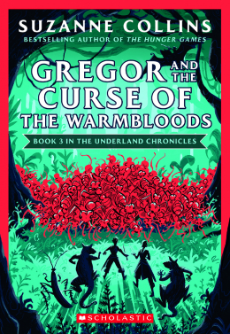 Gregor and the Curse of the Warmbloods (The Underland Chronicles #3: New Edition)