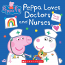 Peppa Loves Doctors and Nurses (Peppa Pig) (Media tie-in)
