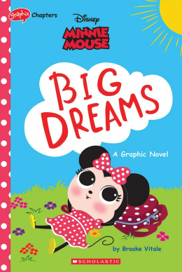 Minnie Mouse: Big Dreams (Disney Original Graphic Novel)