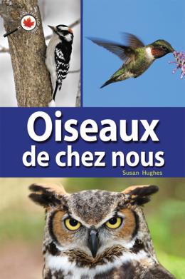 Le Canada vu de près : Oiseaux de chez-nous