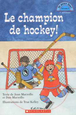 Je peux lire! Niveau 3 : Le champion de hockey