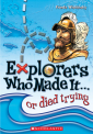 Explorers Who Made It... Or Died Trying