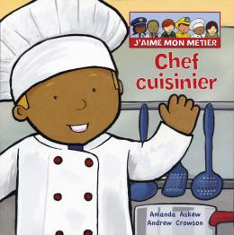 J'aime mon métier : Chef cuisinier