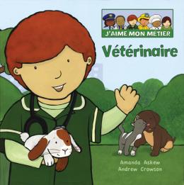 J'aime mon métier : Vétérinaire