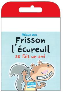 Raconte-moi une histoire : Frisson l'écureuil se fait un ami