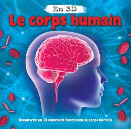 En 3D : Le corps humain