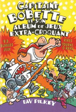 Capitaine Bobette et son album de jeux extra-croquant