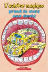 Je peux lire! Niveau 2 : L' autobus magique prend le mors aux dents