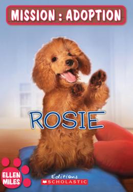 Mission : adoption : Rosie