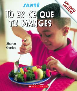 Apprentis lecteurs - Santé : Tu es ce que tu manges