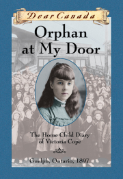 Dear Canada: Orphan at My Door