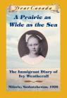Dear Canada: A Prairie as Wide as the Sea