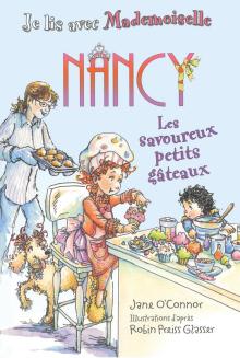 Je lis avec Mademoiselle Nancy : Les savoureux petits gâteaux