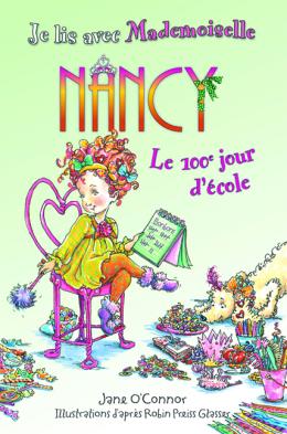 Je lis avec Mademoiselle Nancy : Le 100e jour d'école