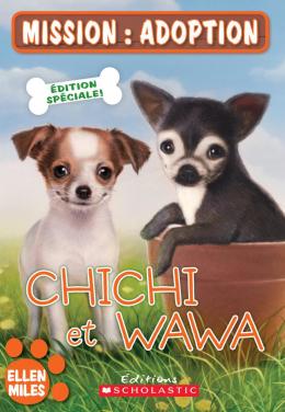 Mission : adoption : Chichi et Wawa