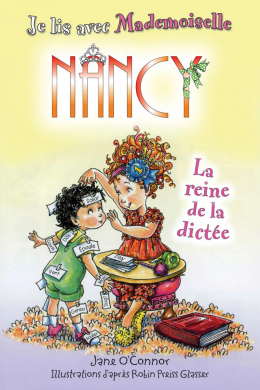 Je lis avec Mademoiselle Nancy : La reine de la dictée