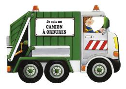 Je suis un camion à ordures