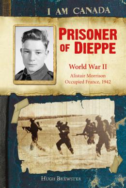 I Am Canada: Prisoner of Dieppe