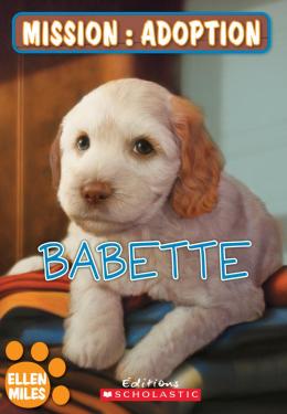 Mission : adoption : Babette