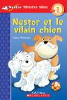 Je peux lire! Niveau 1 : Nestor et le vilain chien
