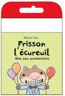 Raconte-moi une histoire : Frisson l'écureuil fête son anniversaire