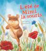 Les saisons des animaux : L'été de Mimi la souris