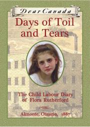 Dear Canada: Days of Toil and Tears