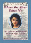 Dear Canada: Where the River Takes Me